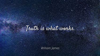 Image result for truth is what works