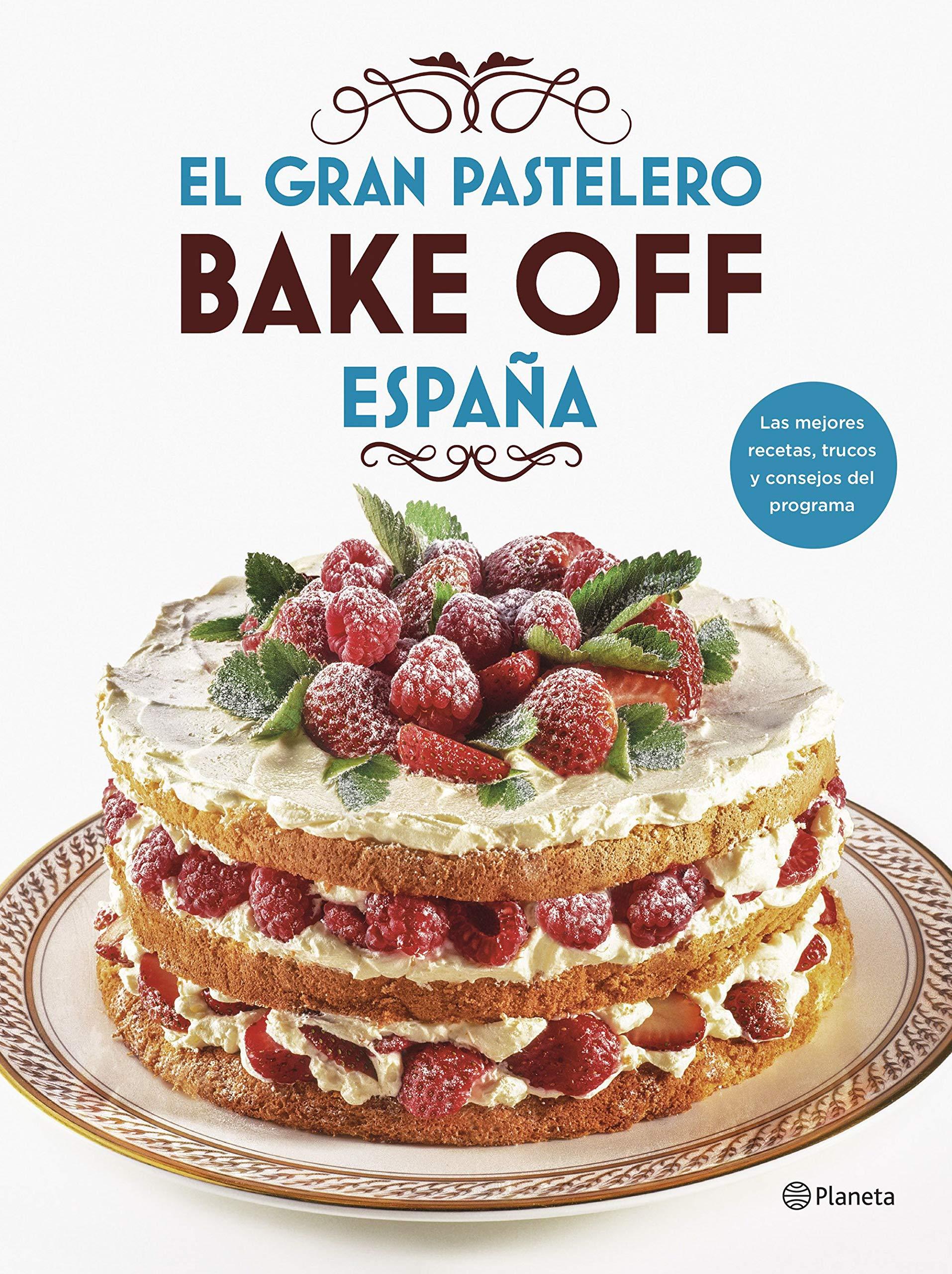 El gran pastelero. Bake Off España (Planeta Cocina): Amazon.es ...