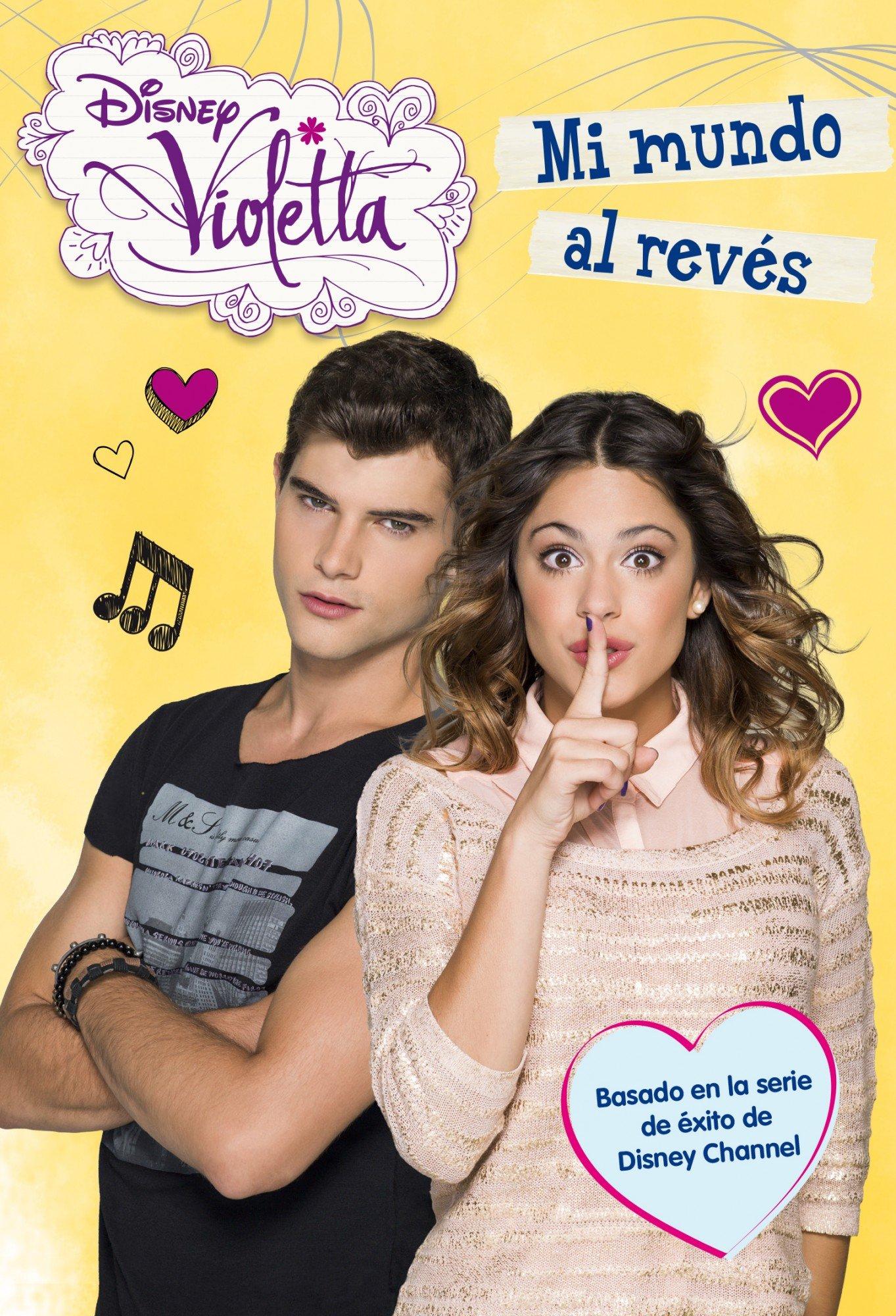 Violetta Mi Mundo Al Revés Narrativa 5 Amazon Es Disney Libros