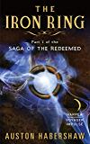 The Iron Ring: Part I of the Saga of the Redeemed