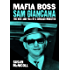 Mafia Boss Sam Giancana: The Rise and Fall of a Chicago Mobster