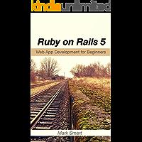 Ruby on Rails 5: Web App Development for Beginners (English Edition)