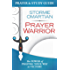 Prayer Warrior Prayer and Study Guide: The Power of Praying® Your Way to Victory