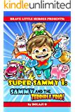 Super Sammy 1: The Terrible Trio (Early Reader Superhero Fiction - Kids Read Along Books) (Early Reader Superhero Fiction Series)