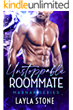 Unstoppable Roommate: A Sci-fi Romance (Marnak Series Book 2)