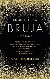 Cómo ser una bruja moderna (No Ficción) (Spanish Edition)