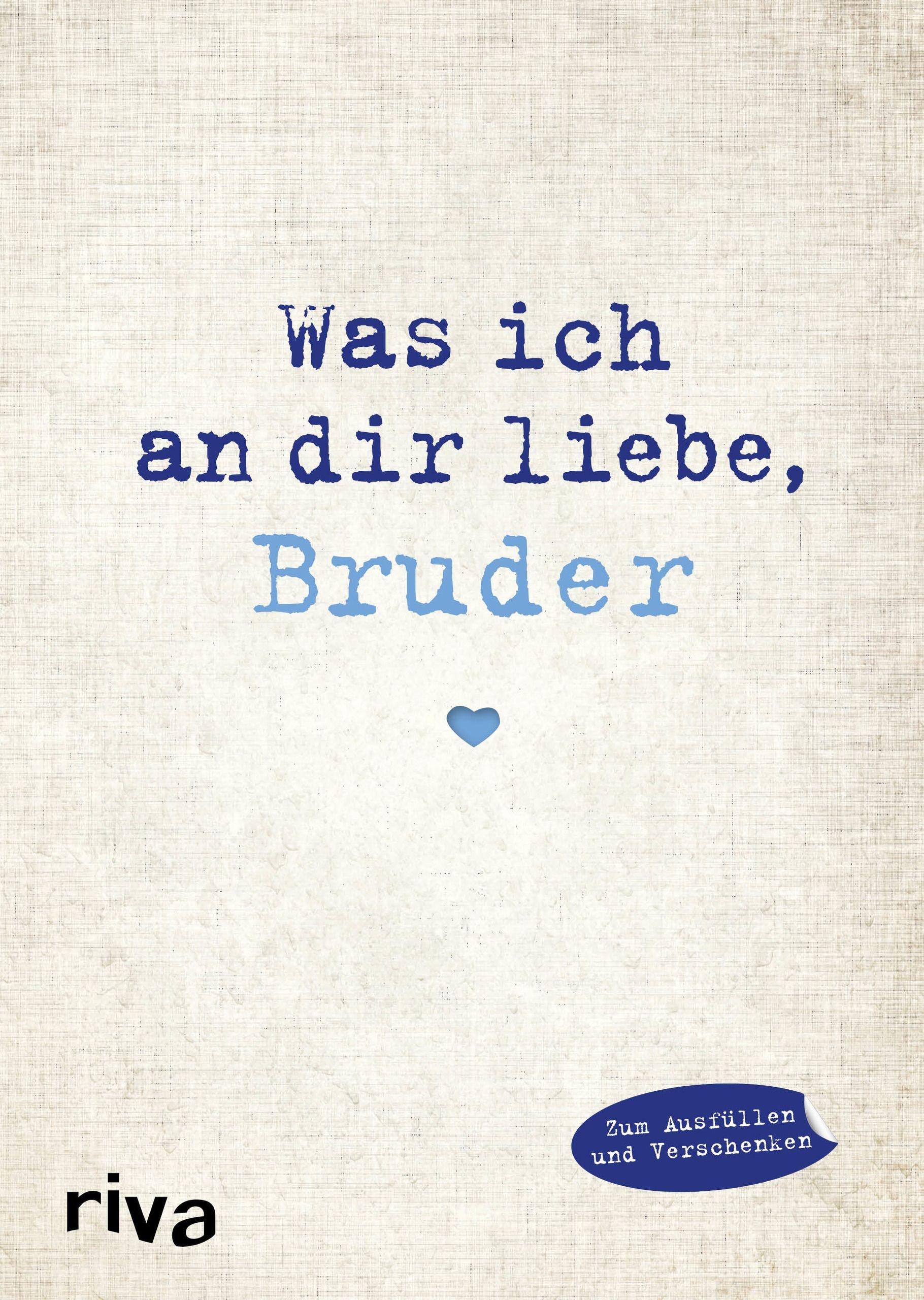 Was ich an dir liebe, Bruder: Eine originelle Liebeserklärung zum ...