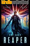 The Last Reaper: A Military Scifi Epic