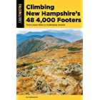 Climbing New Hampshire's 48 4,000 Footers: From Casual Hikes to Challenging Ascents (Regional Hiking Series)