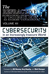 The Refractive Thinker®: Vol XII: CYBERSECURITY: Chapter 7: The Cloud and Cybersecurity Threats for the Non-IT Leader Kindle Edition
