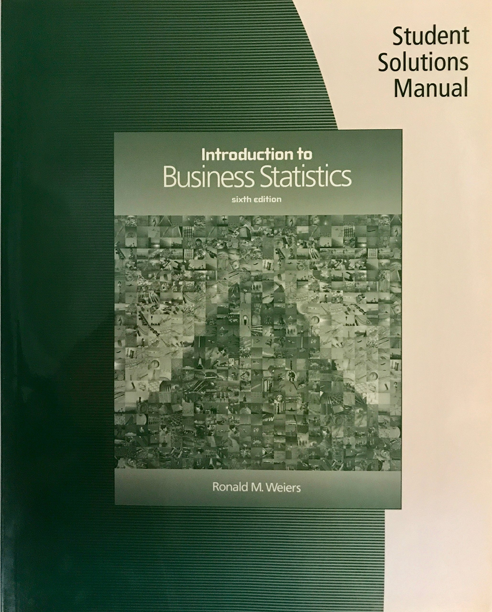 Student Solutions Manual for Weiers' Introduction to Business Statistics,  6th: Ronald Weiers: 9780324381412: Books - Amazon.ca