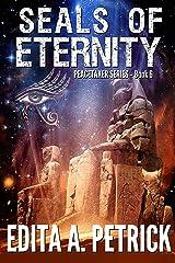 Seals of Eternity (Peacetaker Series Book 6) Kindle Edition