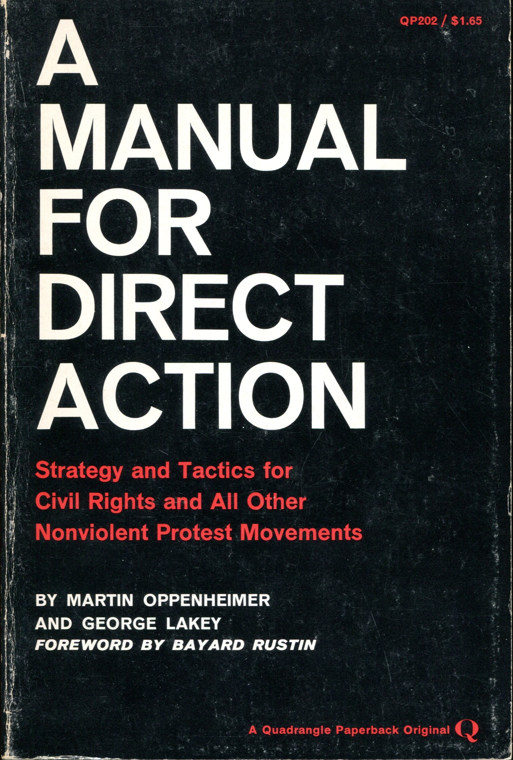A Manual for Direct Action: Strategy and Tactics for Civil Rights and All Other Nonviolent Protest Movements, Martin Oppenheimer; George Lakey