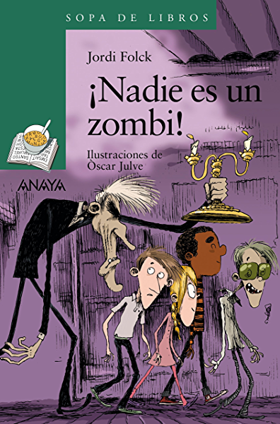 Nadie es un zombi! (LITERATURA INFANTIL (6-11 años) - Sopa de Libros) eBook: Folck, Jordi, Julve, Òscar, Terzi, Marinella: Amazon.es: Tienda Kindle