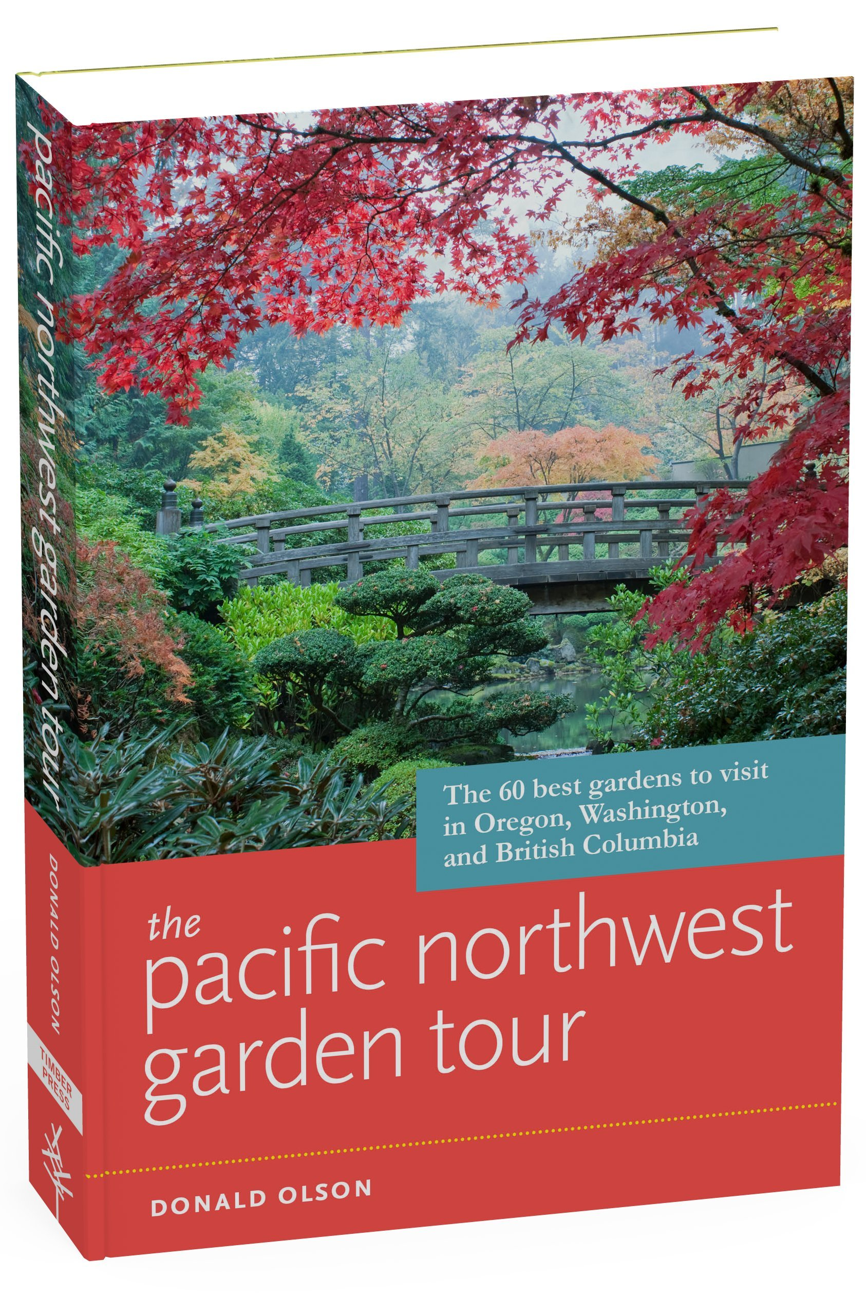 The Pacific Northwest Garden Tour The 60 Best Gardens To Visit In