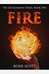 Fire (The Six Elements Book 1) Kindle Edition