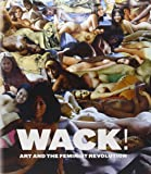 WACK!: Art and the Feminist Revolution (MIT Press)