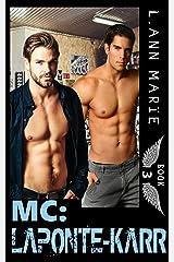 MC: LaPonte-Karr: Book 3 (MC Series) Kindle Edition