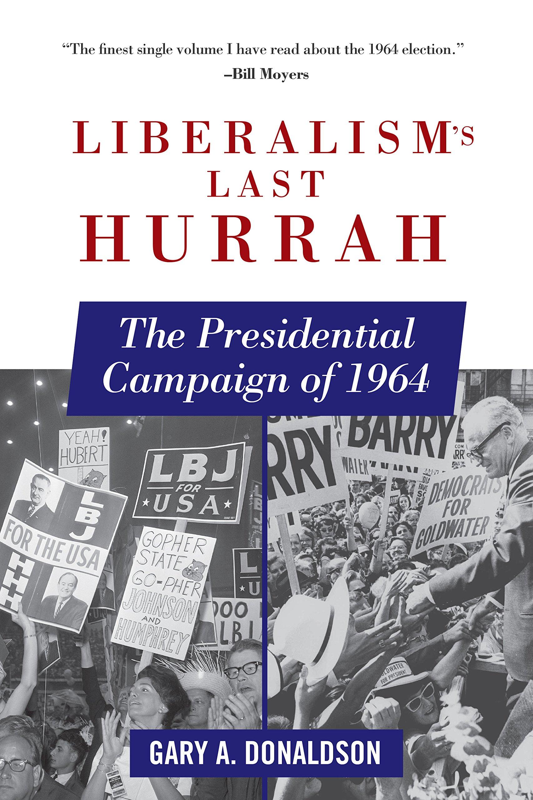 Liberalism's Last Hurrah: The Presidential Campaign of 1964 pdf epub