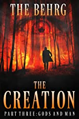 The Creation: Gods And Man: (An Apocalyptic Thriller) (The Creation Series Book 3) Kindle Edition
