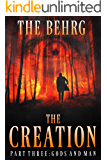 The Creation: Gods And Man: (An Apocalyptic Thriller) (The Creation Series Book 3)