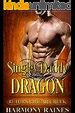Single Daddy Dragon (Return to Bear Creek Book 15)