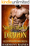 Single Daddy Dragon (Return to Bear Creek Book 15)