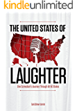 The United States of Laughter: One Comedian's Journey Through All 50 States (English Edition)