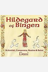 Hildegard of Bingen: Scientist, Composer, Healer, and Saint Kindle Edition