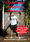 87 Kettlebell Juggling Workouts (English Edition)