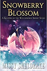 Snowberry Blossom: A Snowy Short Story (Keepers of the Wellsprings)