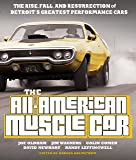 The All-American Muscle Car: The Rise, Fall and Resurrection of Detroit's Greatest Performance Cars - Revised & Updated