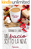 Un bacio sotto la neve (First Kiss Serie)