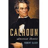 Calhoun: American Heretic