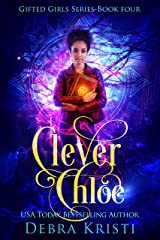 Clever Chloe (Gifted Girls Series Book 4) Kindle Edition