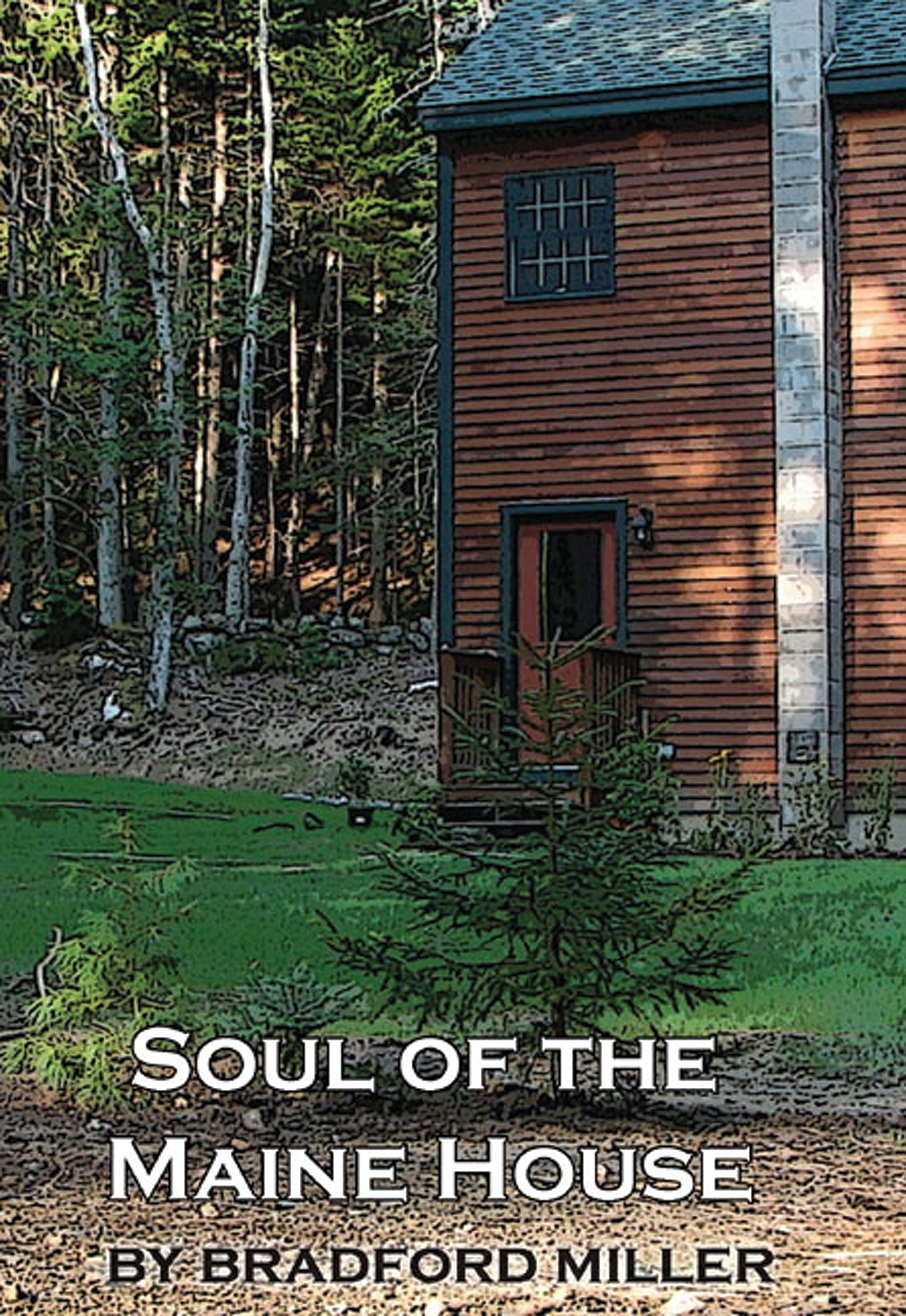 Download Soul of the Maine House: For Those Seeking a Spiritual Home in America: A Radical Religious Reflection pdf