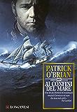 Ai confini del mare: Un'avventura di Jack Aubrey e Stephen Maturin - Master & Commander