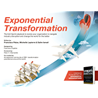 Exponential Transformation: The ExO Sprint Playbook to Evolve Your Organization to Navigate Industry Disruption and Change the World for the Better (English Edition)