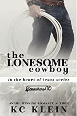 The Lonesome Cowboy: A Somewhere Texas Book (In The Heart of Texas 3) Kindle Edition