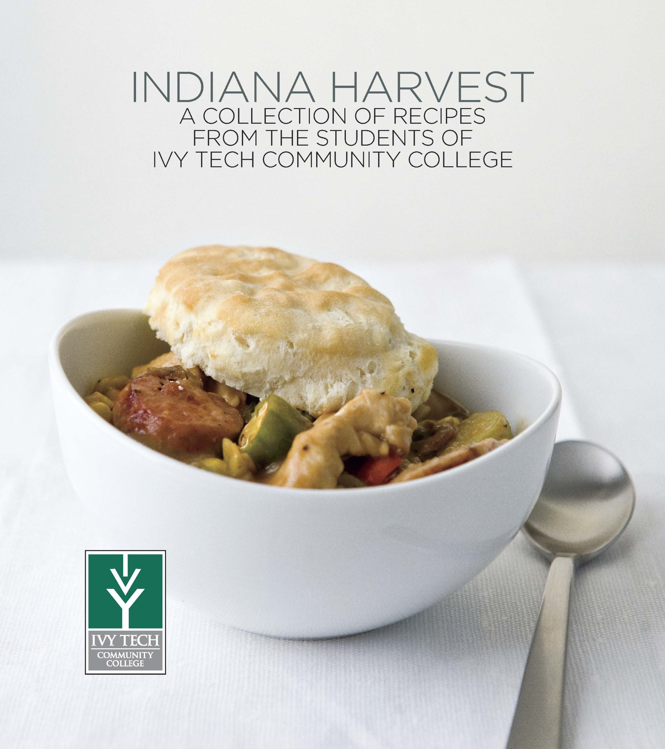 Indiana Harvest: A Collection of Recipes from the Students of Ivy Tech Community College ebook