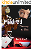 Mildred Romancing the Odds (Mildred Unchained Book 2)