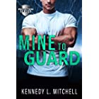 Mine to Guard: A Dark Romantic Thriller (Protection Series)