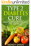 Type 2 Diabetes Cure: Natural Treatments that will Prevent and Reverse Diabetes (Natural Health Books)