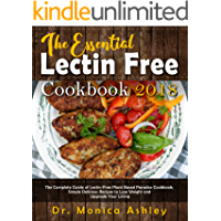 The Essential Lectin Free  Cookbook 2018: The Complete Guide of Lectin-Free Plant Based Paradox Cookbook, Simple Delicious Recipes to Lose Weight and Upgrade Your Living