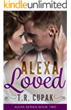 Alexa Loved (Alexa Series Book 2)