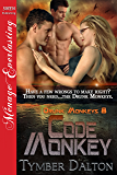 Code Monkey [Drunk Monkeys 8] (Siren Publishing Menage Everlasting)