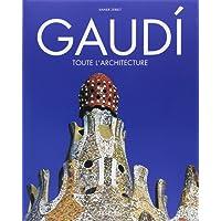 Gaudi : Toute l'architecture