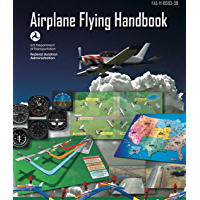 Airplane Flying Handbook: ASA FAA-H-8083-3B (2016 Edition)