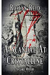 A Scandal at Crystalline: An Early Mystery Kindle Edition