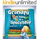 "Children's books: ""Grandpa is flying in a Spaceship"" Social skills kids book: Dealing with a Death, Helping deal with grief, values, Bedtime story (Beginner ... (preschool beginner readers Book 1)"